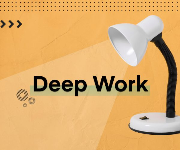 Deep work for better productivity