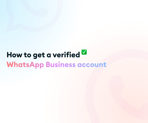 How to get a verified WhatsApp Business account
